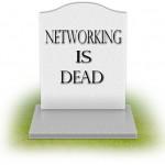 NetworkingIsDead
