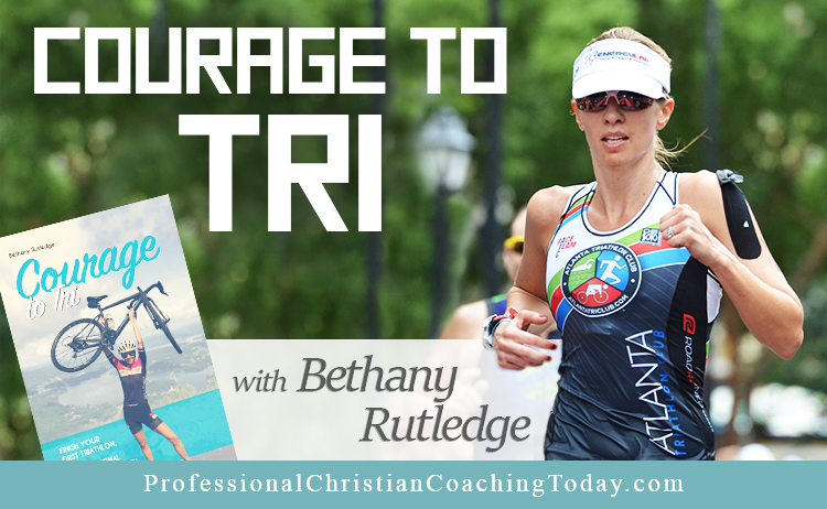 Courage to TRI with Bethany Rutledge – Podcast #152