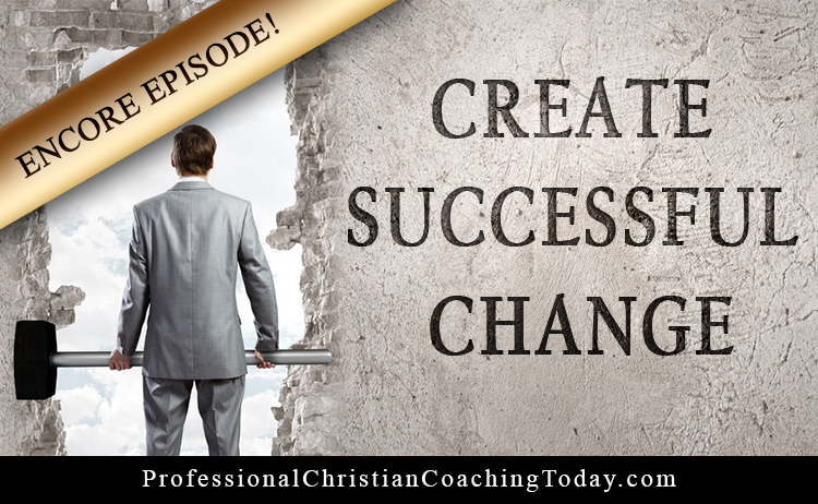 Create Successful Change – Encore Podcast #170