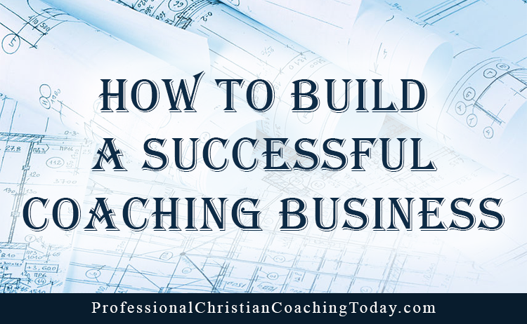 How to Build a Successful Coaching Business – Podcast #172