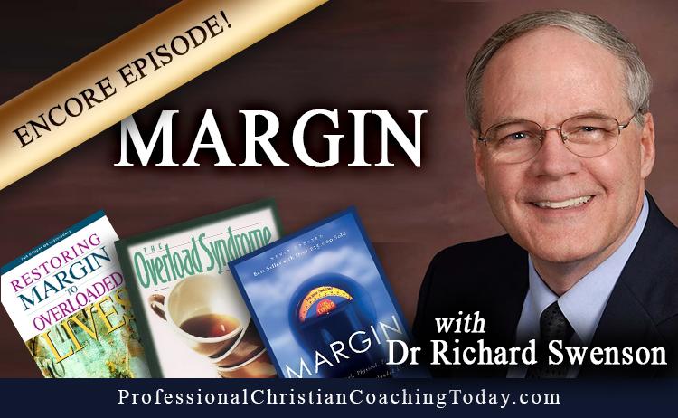 Margin: Dr. Richard Swenson on Overloaded Lives – Encore