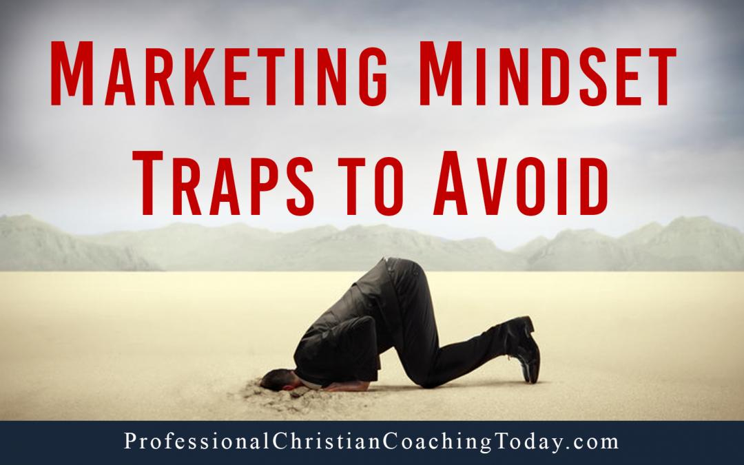 Marketing Mindset Traps to Avoid – Podcast #190