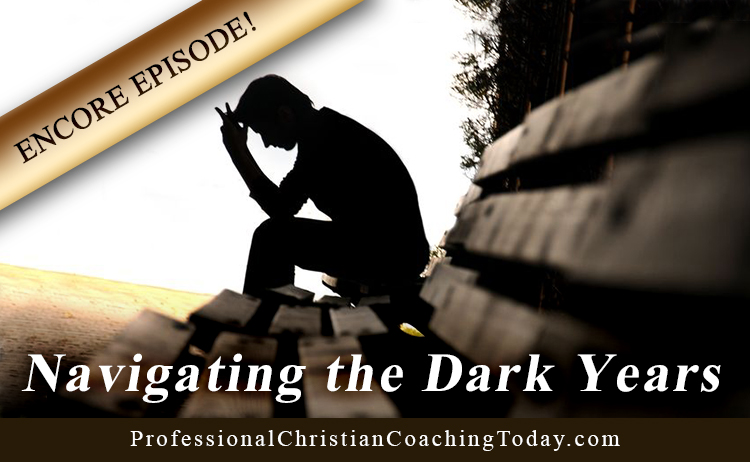 Navigating the Dark Years – Encore Episode #169