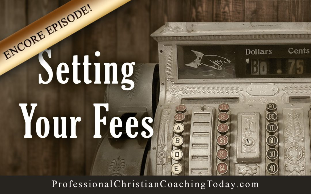 Encore Episode: Setting Your Fees – Podcast #196