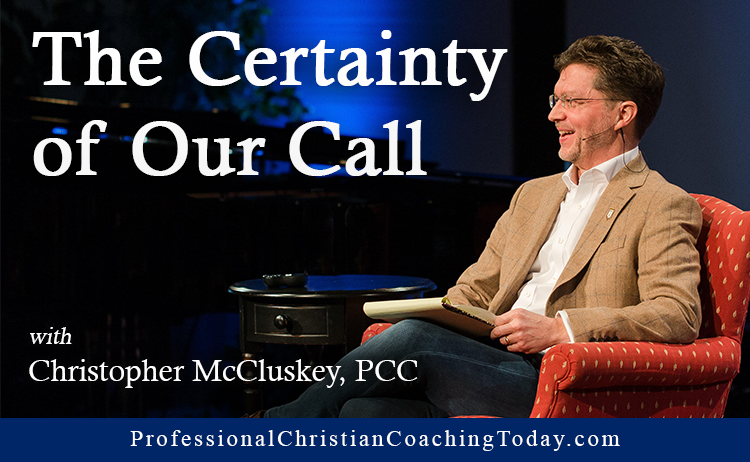 The Certainty of Our Call – Podcast #137