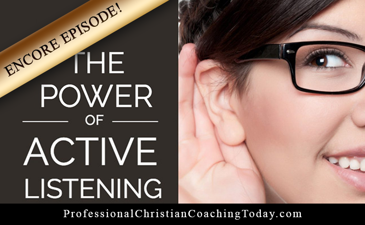 Encore Episode: The Power of Active Listening [Podcast]
