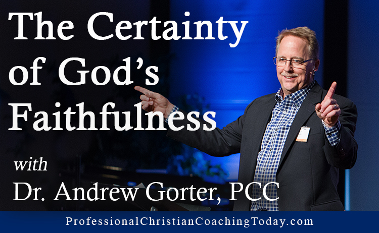 The Certainty of God's Faithfulness with Andrew Gorter – Episode #162